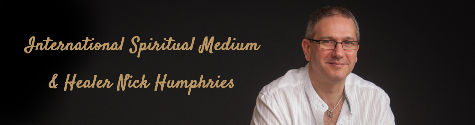 Nick Humphries - International Spirit Medium and Healer